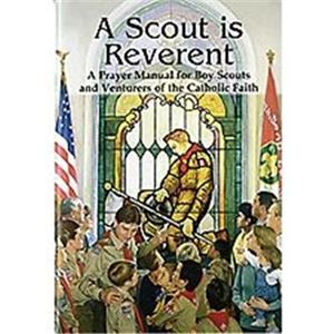 Picture of A Scout is Reverent: A Prayer Manual for Catholic Boy Scouts and Cub Scouts